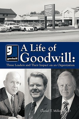 A Life of Goodwill: Three Leaders & Their Impact on an Organization